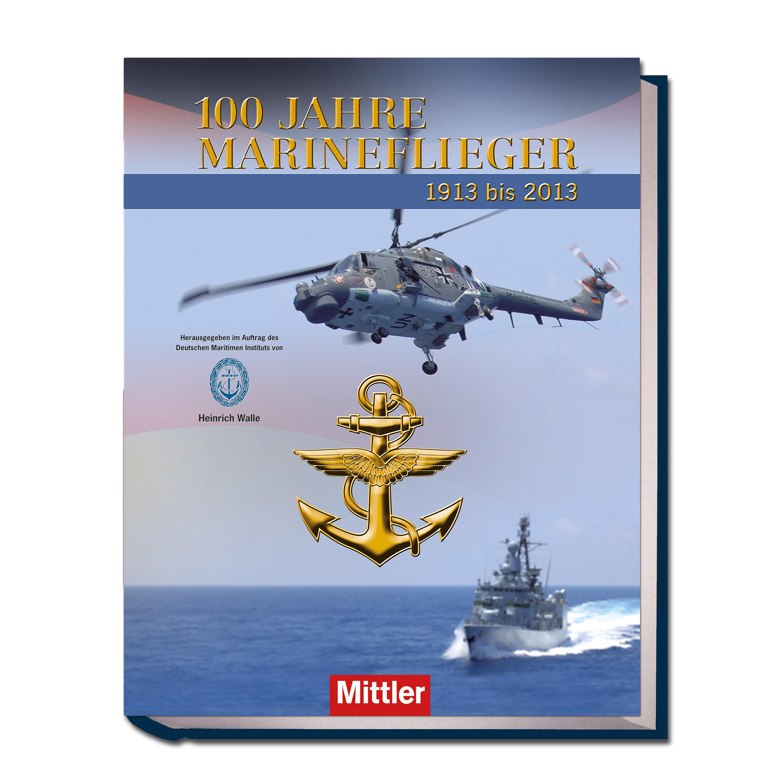Libro 100 Jahre Marineflieger – Fliegen für die Flotte