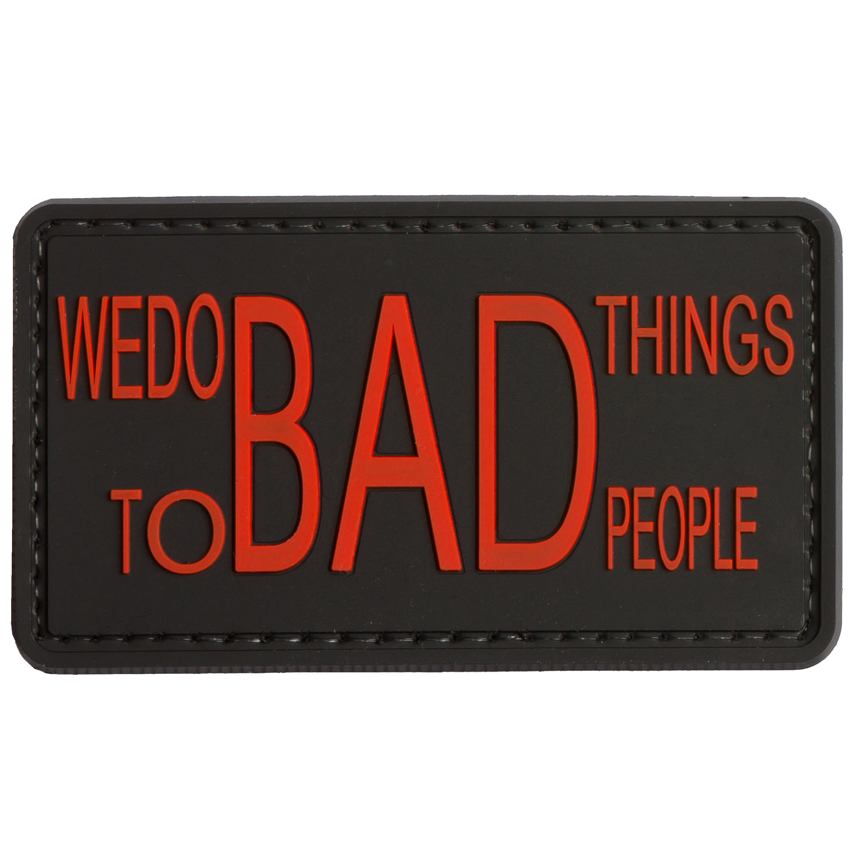 """Patch 3D TAP """"We do bad things to bad people"""" rosso/sfondo nero"""