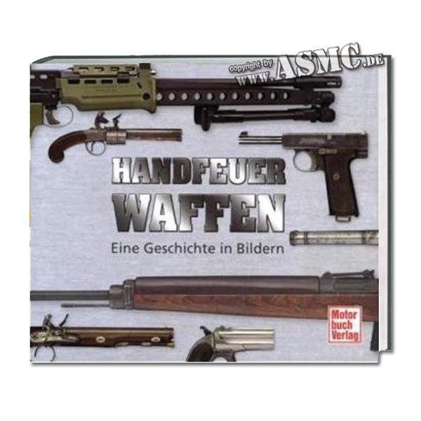 Book Handfeuerwaffen - Eine Geschichte in Bildern
