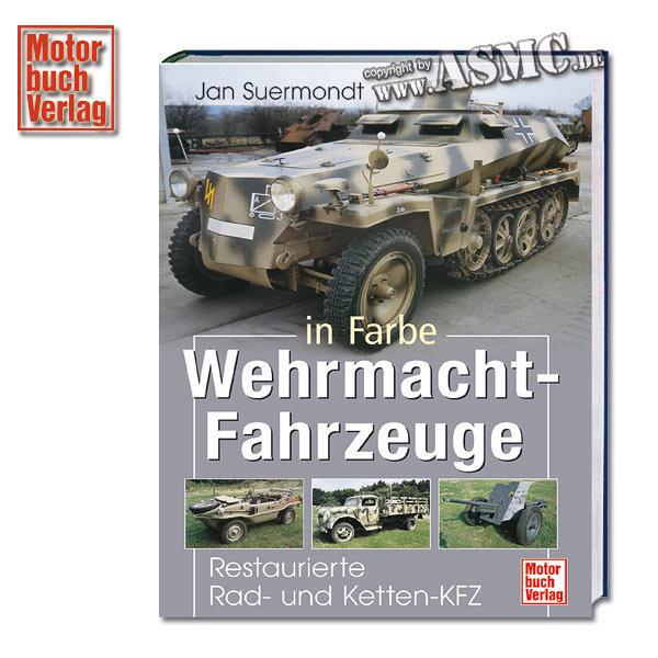 Book Wehrmacht-Fahrzeuge in Farbe - Restaurierte Rad- und Ketten